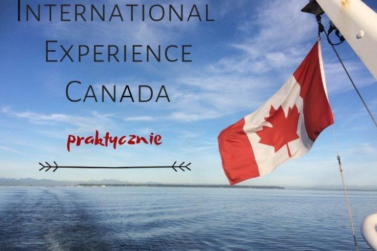 Internationa Experience Canada praktycznie