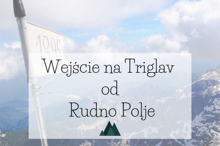 Wejście na Triglav od Rudno Polje