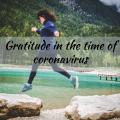 Gratitude in the time of coronavirus